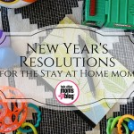 New Year's Resolutions for the Stay-At-Home Mom