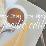 Top 10 Twin Cities Date Nights: Foodie Edition + A Confession