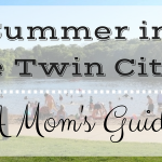 Mom's Guide to Summer in the Cities – August Edition