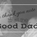 A Thank You Note To All The Good Dads