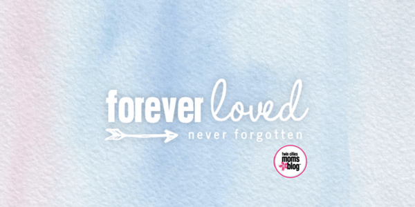 Honoring the Child You Lost | Twin Cities Moms Blog