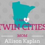 I Am a Twin Cities Mom: Allison Kaplan