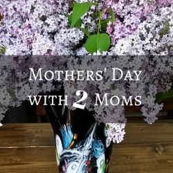 Mothers' Day with Two Moms (2)