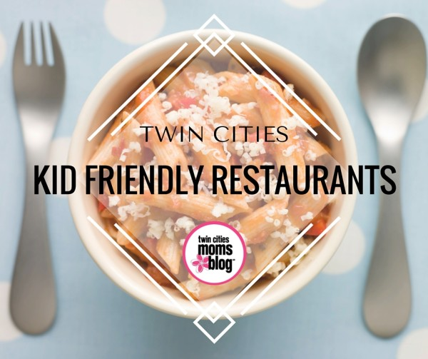 Twin Cities Kid-Friendly Restaurants | Twin Cities Mom Collective