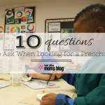 The top 10 questions to ask when looking for a preschool!