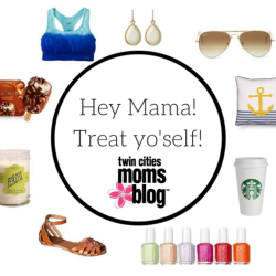 Hey mama!Treat yo'self!