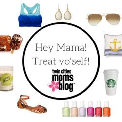 Hey mama!Treat yo'self!