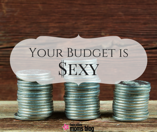 Your Budget is Sexy - Plus an E-Book | Twin Cities Moms Blog