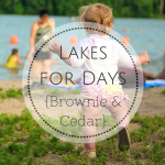 Lakes for Days: The Cedar and Brownie Edition
