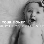 Save Your Money: 6 Baby Items You Don't Need