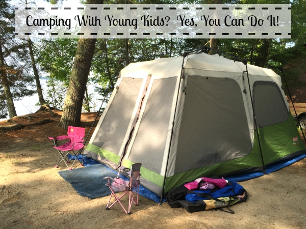 Camping With Young Kids?  Yes, You Can Do It! | Twin Cities Moms Blog