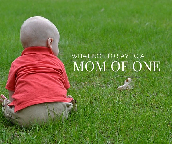 What Not to Say to a Mom of One | Twin Cities Moms Blog