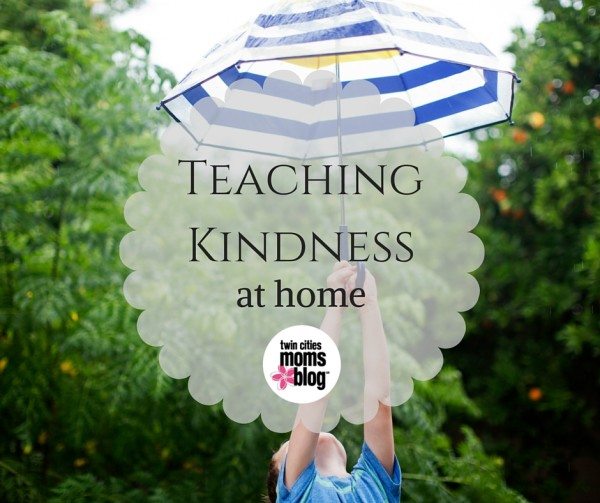 Teaching Kindness at Home | Twin Cities Moms Blog