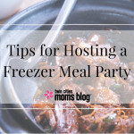 Tips for Hosting a Freezer Meal Party