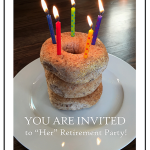 "You are Invited: ""Her"" Retirement Party!"