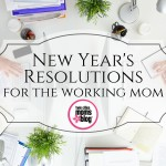 New Year's Resolutions for the Working Mom