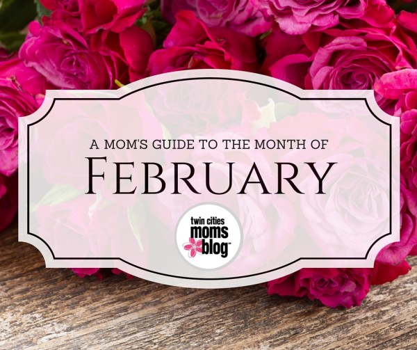 A Twin Cities Mom's Guide to Month of February 2016 | Twin Cities Moms Blog