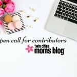 Be A Part of the Largest Parenting Website in the Twin Cities: Open Call for Contributors!