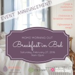 {EVENT ANNOUNCEMENT} Breakfast in Bed // Moms' Morning Out Event!