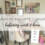 From My Favorite Corner: Balancing Work & Home