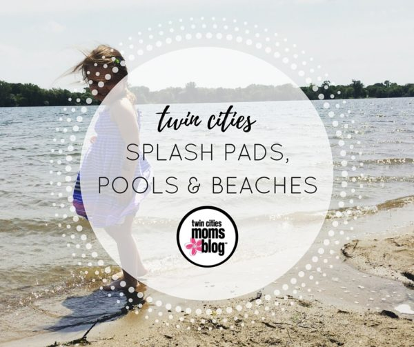 Twin Cities Splash Pads, Pools, Beaches & Waterparks | Twin Cities Moms Blog