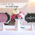 Bloom 2016 Event Recap