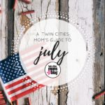 A Twin Cities Moms' Guide to the Month of July 2016