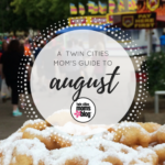 A Twin Cities Moms' Guide to Month of August 2016
