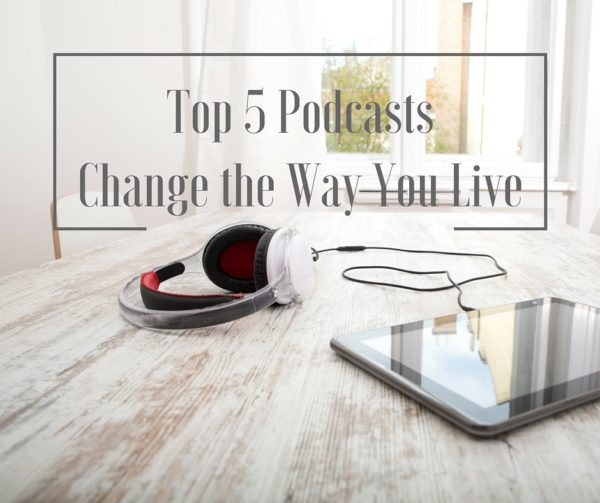 Top 5 Podcasts That'll Change the Way You Live | Twin Cities Moms Blog
