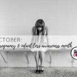 I am Strong, but I am Tired: Miscarriage & Baby Loss Awareness Month