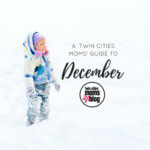 A Twin Cities Moms' Guide to the Month of December 2016