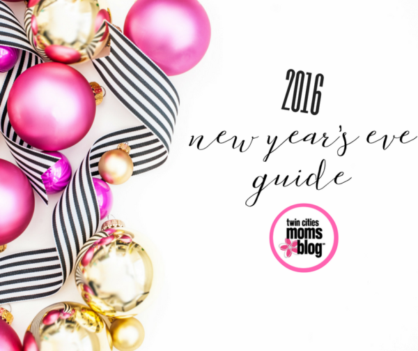 2016 Twin Cities Moms Blog New Years Eve Guide | Twin Cities Moms Blog