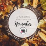 A Twin Cities Moms' Guide to the Month of November 2016