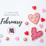 A Twin Cities Moms' Guide to the Month of February 2017