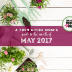 A Twin Cities Mom's Guide to the Month of May 2017