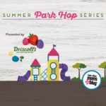 2017 Summer Park Hop Series is Here!