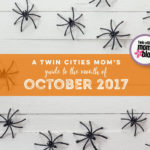 A Twin Cities Mom's Guide to the Month of October 2017
