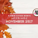 A Twin Cities Mom's Guide to the Month of November 2017
