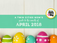 A Twin Cities Mom's Guide to April 2018 | Twin Cities Moms Blog