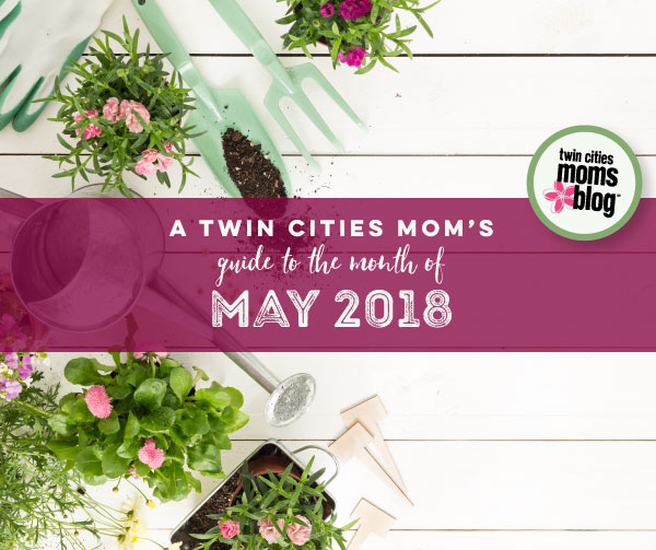 A Twin Cities Mom's Guide to May 2018 | Twin Cities Moms Blog