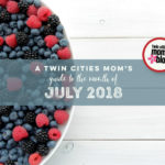 A Twin Cities Mom's Guide to July 2018