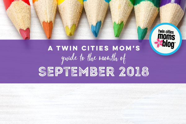 A Twin Cities Mom's Guide to September 2018 | Twin Cities Moms Blog