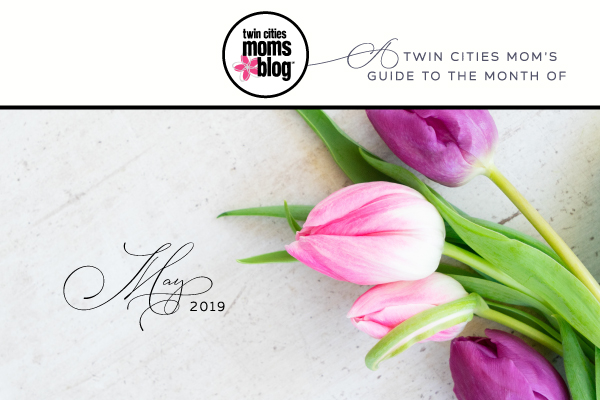 A Twin Cities Mom's Guide to May 2019 | Twin Cities Moms Blog