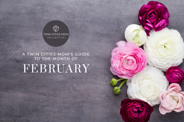 A Twin Cities Mom's Guide to the Month of February 2020 | Twin Cities Mom Collective