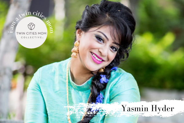 I Am a Twin Cities Mom: Yasmin Hyder | Twin Cities Mom Collective