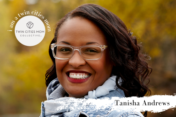 I am a Twin Cities Mom: Tanisha Andrews | Twin Cities Mom Collective
