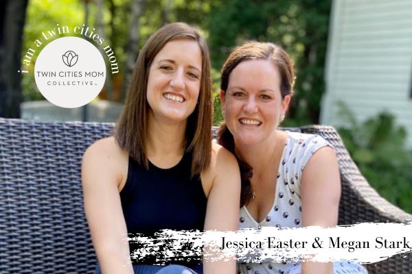 I am a Twin Cities Mom: Jessica Easter & Megan Stark