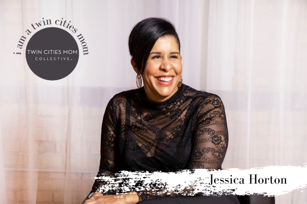 I am a Twin Cities Mom: Jessica Horton | Twin Cities Mom Collective