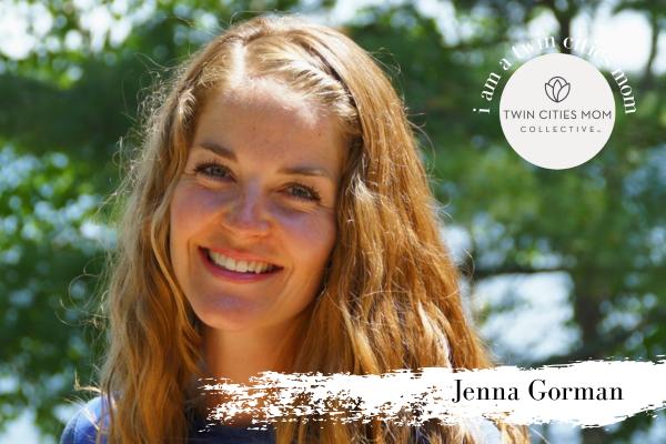 I am a Twin Cities Mom: Jenna Gorman | Twin Cities Mom Collective