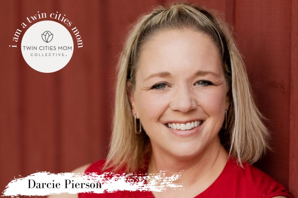I am a Twin Cities Mom - Darcie Pierson